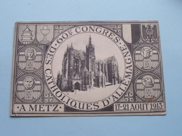 60e Congres Des Catholiques D'Allemagne A METZ  17-21 Aout 1913 (Conrard) Anno 1913 ( Voir Photo Svp ) ! - Metz
