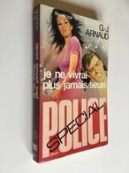 FLEUVE NOIR SPÉCIAL POLICE N° 1295   JE NE VIVRAI JAMAIS SEULE   G.-J. Arnaud   E.O. 1976 - Fleuve Noir