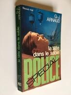 FLEUVE NOIR SPÉCIAL POLICE N° 1313   LA TÊTE DANS LE SABLE   G.-J. Arnaud   E.O. 1977 - Fleuve Noir