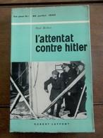 Ce Jour Là  20juillet 1944 L'  ATTENTAT CONTRE  HITLER - 1914-18