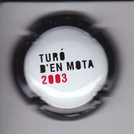 PLACA DE CAVA TURO D'EN MOTA 2003 (CAPSULE) RARA - Mousseux