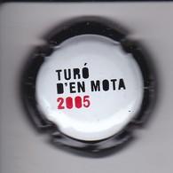 PLACA DE CAVA TURO D'EN MOTA 2005 (CAPSULE) RARA - Mousseux