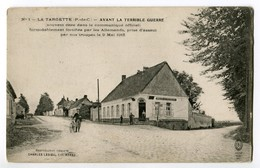 CPA 62 - LA TARGETTE - Avant La Terrible Guerre - ( Souvent Citée Dans Le Communiqué Officiel ) ... - Altri Comuni