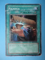 Ricarica - Serie STRUCTURE DECK RUGGITO DEL DRAGO - 2005 - SD1 IT019 - Yu-Gi-Oh