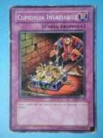 Cupidigia Insaziabile - Serie STRUCTURE DECK RUGGITO DEL DRAGO - 2005 - SD1 IT025 - Yu-Gi-Oh