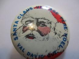 Badge Publicitaire à épingle / Santa Claus/ Village Pére Noël/CANADA/Val David Québec / Vers 1980  BAD138 - Father Xmas