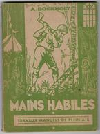 """SCOOTISME - Travaux De Plein Air  - """" Mains Habiles """"  - A. BOEKHOLT - 1943 - Scoutisme"""