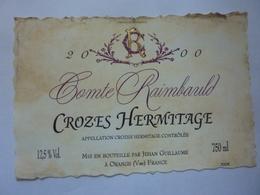 "Etichetta ""Comte Raimbauld 2000 CROZES HERMITAGE"" - Côtes Du Rhône"