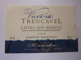 "Etichetta ""Vicomte Trencavel COTES DU RHONE 2004"" - Côtes Du Rhône"