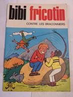 BD  - BIBI FRICOTIN N° 88 CONTRE LES BRACONNIERS  En édition Originale - Bibi Fricotin