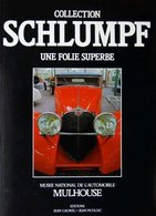 Collection Schlumpf Une Folie Superbe Editions Jean Cauwel 1987 - Auto
