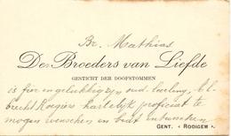 Visitekaartje - Carte Visite - Broeders Van Liefde - Br. Mathias - Gent Rooigem - Gesticht Der Doofstommen - Cartoncini Da Visita