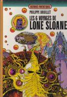 P. Druillet - Les 6 Voyages De Lone Sloane - Druillet