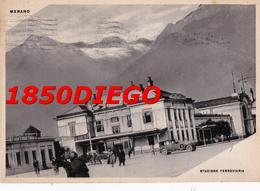 MERANO - STAZIONE FERROVIARIA F/GRANDE VIAGGIATA 1950 ANIMATA - Bolzano