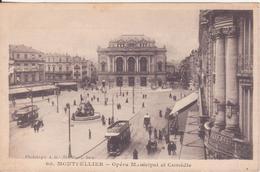 CPA - 60. MONTPELLIER - Opéra Municipal Et Comédie - Montpellier