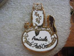 Pin's De La BAC 94, Brigade Anti-criminalité. Chouette, Hibou - Polizia
