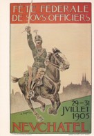 1954221Fête Fédérale De Sovs-Officiers NEVCHATEL 29-31 Jvillet 1905 (E. Beyeler)(REPRO) - Other Wars