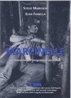TRAGEDIA Di Marcinelle: Un Momento Dell'emigrazione Abruzzese, Stelio Marchese, Elda Fainella SEGNI ... - Books, Magazines, Comics