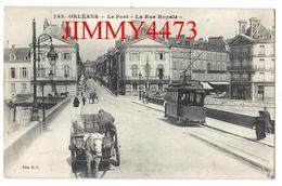 """CPA - Le Pont Et """" La Rue Royale """" Bien Animée, Tramway, Attelage - ORLEANS 45 Loiret - Edit. H. C. N° 743 - Orleans"""