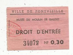 Ticket , Droit D'entrée , Ville De FONTVIEILLE ,musée Du Moulin De Daudet ,0.30 NF - Tickets - Entradas