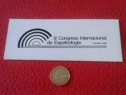 SPAIN. PEGATINA ADHESIVO RARE OLD STICKER 9º CONGRESO INTERNACIONAL DE ESPELEOLOGÍA ESPAÑA 1986 RARA SPELEOLOGY VER FOTO - Autocollants