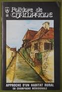 Revue Du Folklore De Champagne - N°86 - Janvier 1984 - Approche D'un Habitat Rural En Champagne Méridionale - Champagne - Ardenne