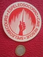 SPAIN. PEGATINA ADHESIVO RARE OLD STICKER SPELEOLOGY ESPELEOLOGÍA ESPELEOSOCORRO CAVE RESCUE SPELEOSECOURS CUEVAS VER - Stickers