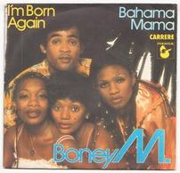 45 TOURS BONEY M HANSA 49583 I M BORN AGAIN / BAHAMA MAMA - Disco & Pop