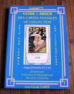 Livre Guide Argus De La Carte Postale Volume 1 Départ. 01 à 24 Carré Plus - Livres