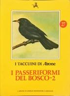 I Passeriformi Del Bosco - 27 - I Taccuini Di Airone - Enciclopedie