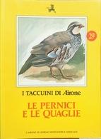 Le Pernici E Le Quaglie - 29 - I Taccuini Di Airone - Enciclopedie