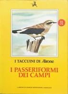 I Passeriformi Dei Campi - 31 - I Taccuini Di Airone - Enciclopedie