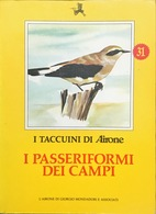 I Passeriformi Dei Campi - 31 - I Taccuini Di Airone - Encyclopédies