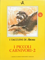 I Piccoli Carnivori - 16 - I Taccuini Di Airone - Enciclopedie