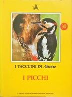 I Picchi - 30 - I Taccuini Di Airone - Encyclopédies