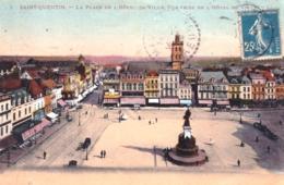 02 - Aisne -  SAINT QUENTIN - La Place De L Hotel De Ville - Vue Prise De L Hotel De Ville - Saint Quentin