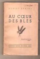 Hubert KRAINS - AU COEUR DES BLES - Georges Thone, Editeur, Liège, 1934 - Livres, BD, Revues
