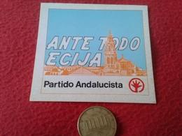 SPAIN. PEGATINA ADHESIVO RARE OLD STICKER POLÍTICA LOCAL DE ÉCIJA PARTIDO ANDALUCISTA POLITICAL POLITIQUE ANDALUSIA VER - Pegatinas