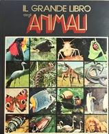 Il Grande Libro Degli Animali - 1988 Alberto Peruzzo Editore - Encyclopédies