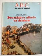 Fascículo Desembarco Aliado En Arnhem, Un Puente Lejano. ABC La II Guerra Mundial. Nº 70. 1989 - Espagnol