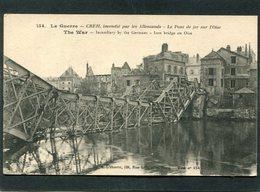 CPA - CREIL Incendié Par Les Allemands - Le Pont De Fer Sur L'Oise - Guerre 1914-18