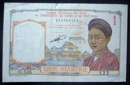 Institut D'émission Des Etats Du Cambodge Du Laos Et Du Vietnam Une Piastre - Cambodia