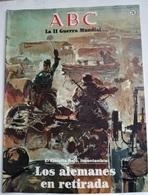 Fascículo Los Alemanes En Retirada. El Ejército Rojo. ABC La II Guerra Mundial. Nº 74. 1989. Editorial Prensa Española. - Espagnol