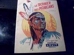 Publicité Album Presque Complet CHOCOLAT  LOUIT Le Dernier Des Mohicans Manque 6 Vignettes Sur 40 - Publicités