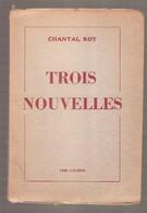 CHANTAL ROY - TROIS NOUVELLES - Chez L'Auteur - Bruxelles, 1941 - Illustrations GILBERT - Livres, BD, Revues