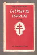 Paul COCRIAMONT - LA CROIX DE LORRAINE - Les Editions De L'Etoile, Bruxelles, 1943 - Livres, BD, Revues