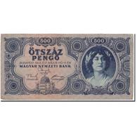 Billet, Hongrie, 500 Pengö, 1945-05-15, KM:117a, TTB - Hongrie