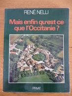 Mais Enfin Qu'est-ce Que L'OCCITANIE ? - Midi-Pyrénées
