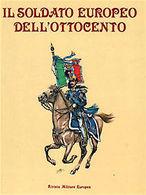Militaria - Il Soldato Italiano Dell'ottocento - 1^ Ed. 1986 - Militari