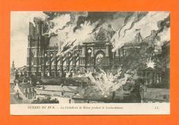 CPA FRANCE 51 ~  REIMS  ~  Guerre De 1914 - La Cathédrale De Reims Pendant Le Bombardement  ( LL  1915 ) - Reims